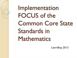 Implementation FOCUS of the Common Core State Standards in Mathematics