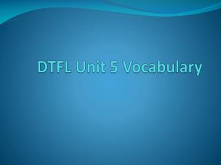 DTFL Unit 5 Vocabulary
