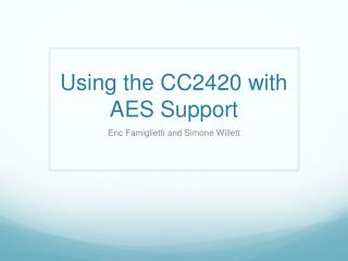 Using the CC2420 with AES Support