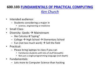 600.103  FUNDAMENTALS OF PRACTICAL COMPUTING  Ken Church