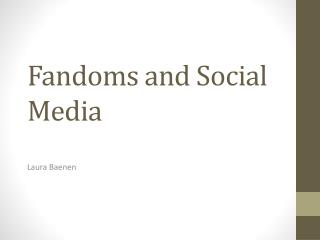 Fandoms and Social Media