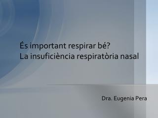 És important respirar bé? La insuficiència respiratòria nasal