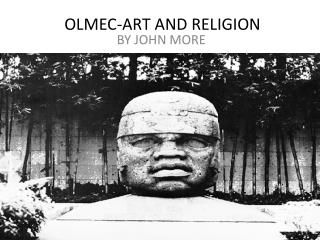OLMEC-ART AND RELIGION
