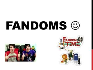 Fandoms  