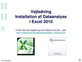 Vejledning Installation  af  Dataanalyse  i Excel 2010