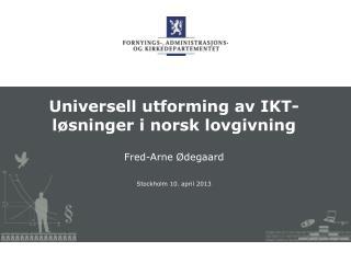 Universell utforming av  IKT-løsninger  i norsk lovgivning