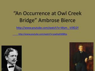 """An Occurrence at Owl Creek Bridge"" Ambrose Bierce"