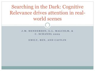 Searching in the Dark: Cognitive Relevance drives attention in real-world scenes