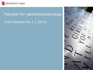 Fakultet for samfunnsvitenskap (nytt fakultet fra 1.1.2014)