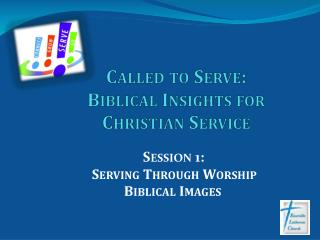 Called to Serve: Biblical Insights for Christian Service
