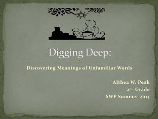 Digging Deep: