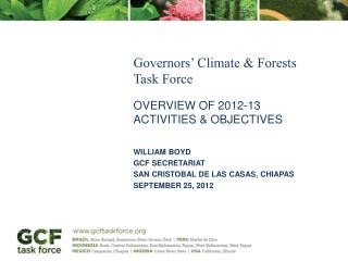 Governors' Climate &  Forests  Task  Force Overview of 2012-13  Activities & Objectives