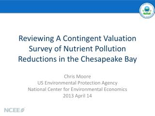 Reviewing A Contingent Valuation Survey of Nutrient Pollution Reductions in the Chesapeake Bay
