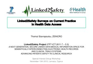 Linked2Safety Surveys on Current Practice  in Health Data Access