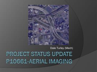 Project Status Update P10661-Aerial Imaging