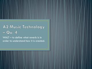 A2 Music Technology – Qu. 4