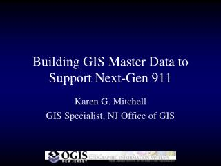Building GIS Master Data to Support Next-Gen 911