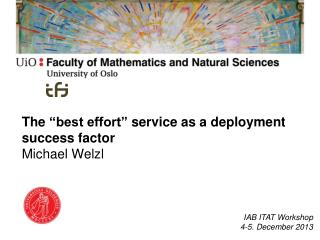 "The  ""best effort""  service as a deployment success factor Michael Welzl"