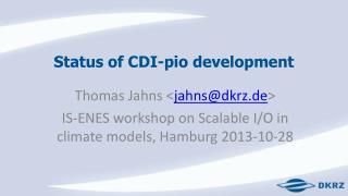 Status of CDI-pio development