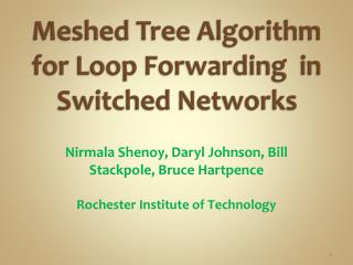 Meshed Tree Algorithm for Loop  Forwarding  in  S witched Networks