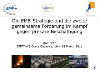 Die EMB- Strategie und  die  zweite gemeinsame Forderung im Kampf gegen prek�re Besch�ftigung