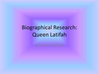 Biographical Research: Queen  Latifah