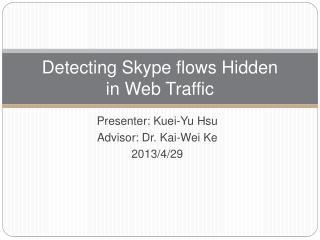 Detecting Skype flows Hidden  in  Web Traffic