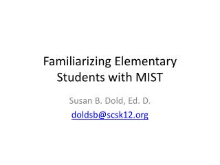Familiarizing Elementary Students with MIST