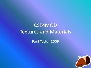 CSE4MOD Textures and Materials
