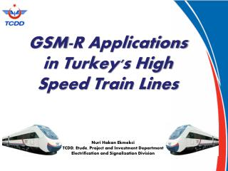 GSM-R Applications in Turkey's High Speed Train Lines