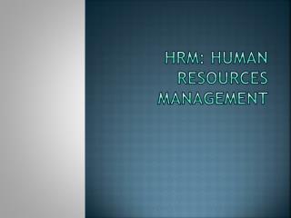 HRM: Human resources management