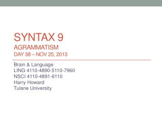 syntax  9 Agrammatism DAY 38 – Nov 25, 2013
