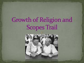 Growth of Religion and Scopes Trail