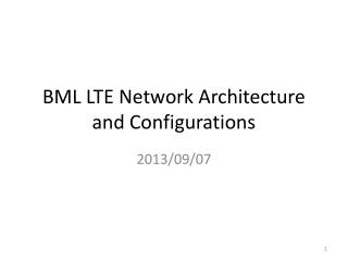 BML LTE Network Architecture and Configurations