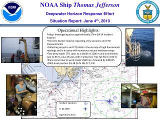 NOAA Ship  Thomas Jefferson Deepwater Horizon Response Effort Situation Report: June 4 th , 2010