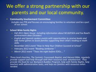 We offer a strong partnership with our parents and our local community.