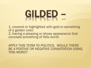 GILDED –