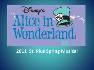 2011  St. Pius Spring Musical