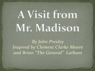 A Visit from Mr. Madison
