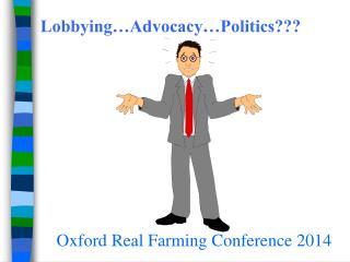 Lobbying…Advocacy…Politics???