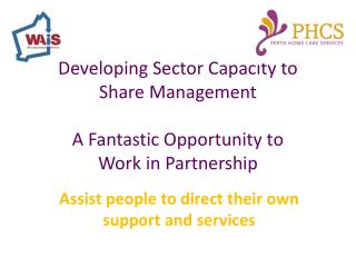 Developing Sector Capacity to  Share Management A Fantastic Opportunity to  Work in Partnership