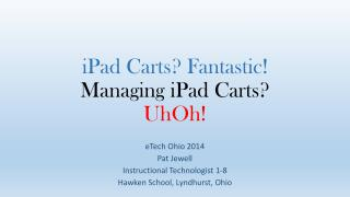 iPad Carts? Fantastic! Managing iPad Carts?  UhOh !