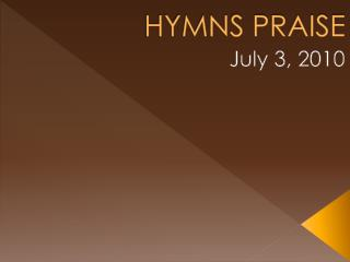 HYMNS PRAISE