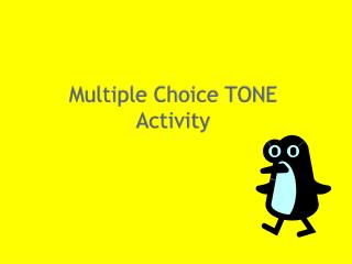 Multiple Choice TONE  Activity
