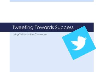 Tweeting Towards Success