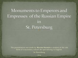 Monuments to Emperors and  Empresses   of the Russian Empire in  St. Petersburg