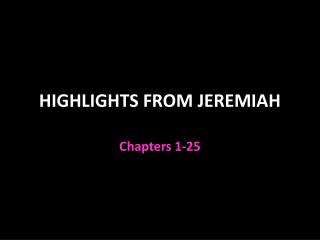 HIGHLIGHTS FROM JEREMIAH