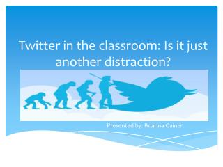 Twitter in the classroom: Is it just another distraction?
