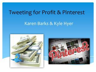 Tweeting for Profit &  Pinterest