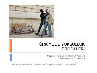 TÜRKİYE'DE YOKSULLUK PROFİLLERİ